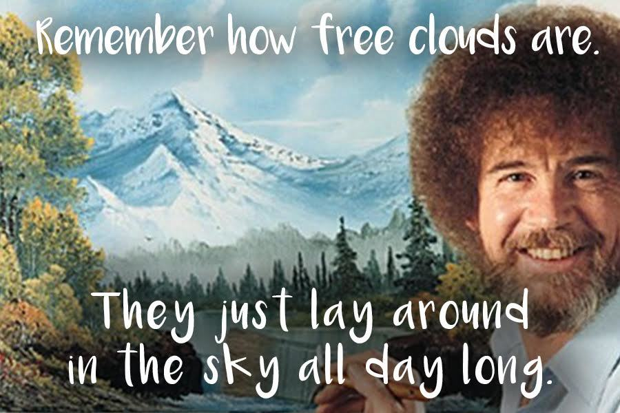 Bob Ross Quotes That Will Make Your Day - Cloudy With a